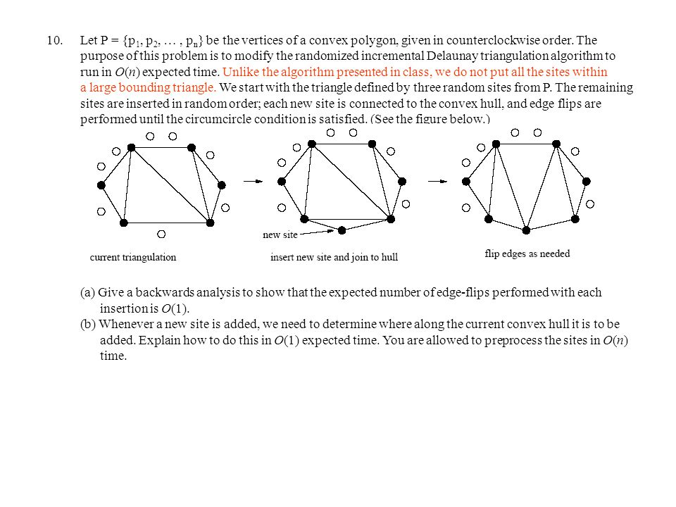 Let P = {p1, p2, … , pn} be the vertices of a convex polygon, given in counterclockwise order.