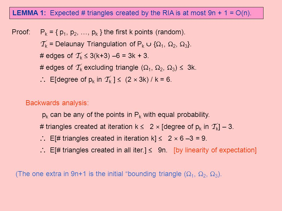 LEMMA 1: Expected # triangles created by the RIA is at most 9n + 1 = O(n).