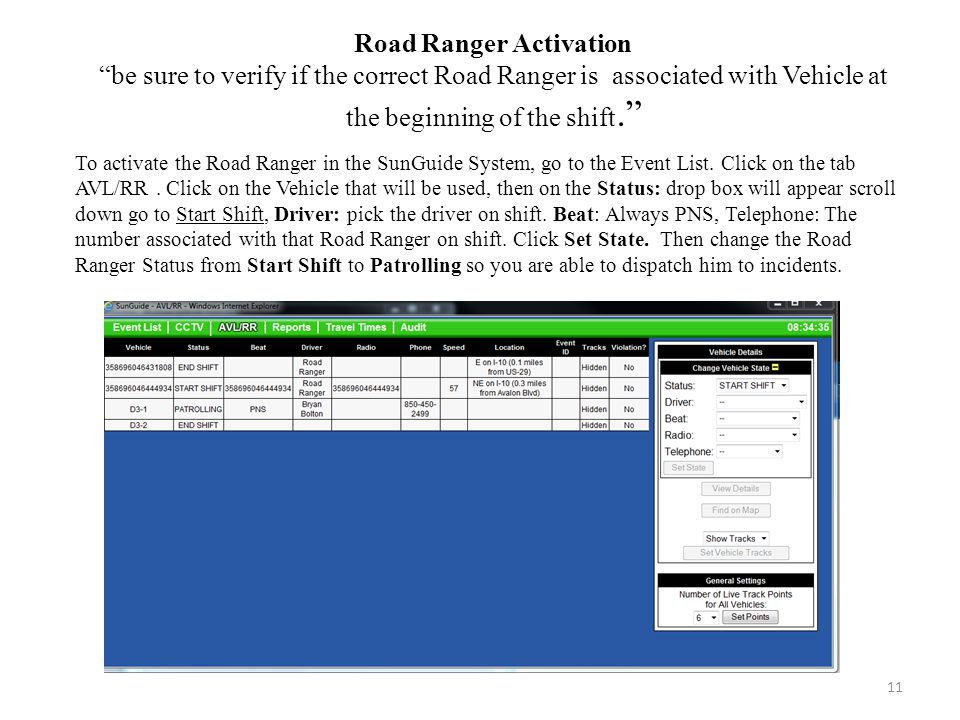Road Ranger Activation be sure to verify if the correct Road Ranger is associated with Vehicle at the beginning of the shift.