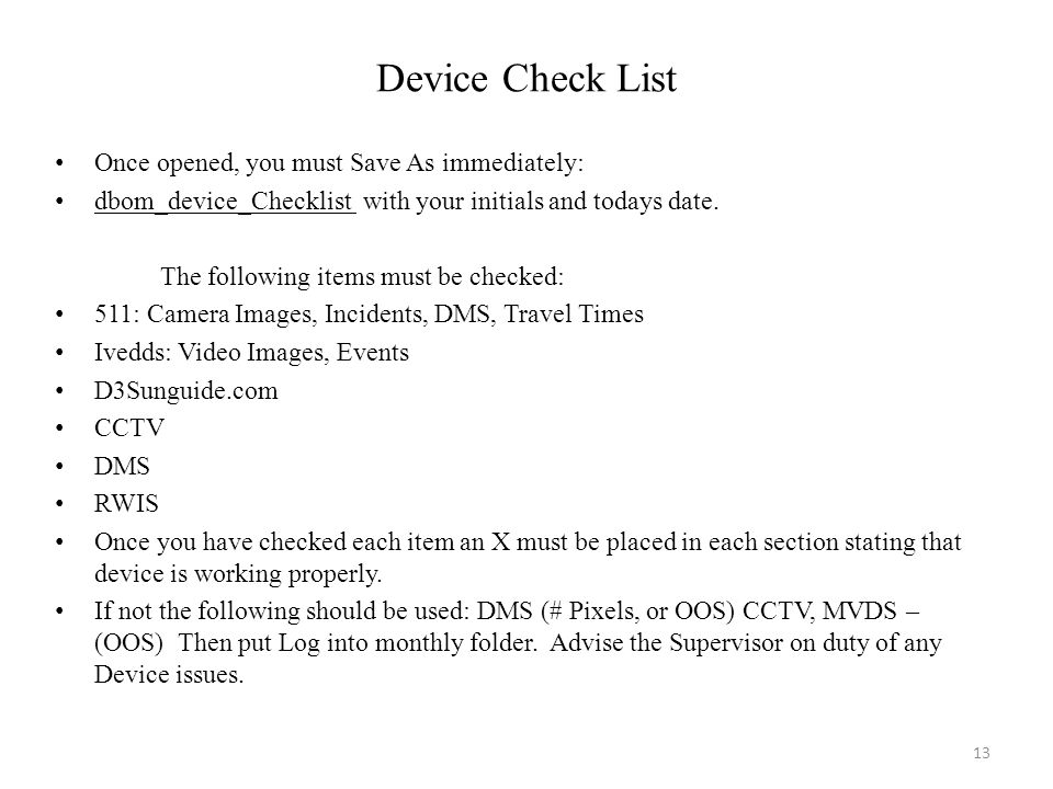 Device Check List Once opened, you must Save As immediately: