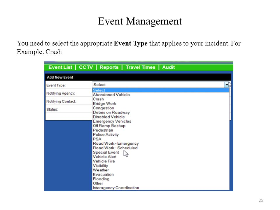Event Management You need to select the appropriate Event Type that applies to your incident.