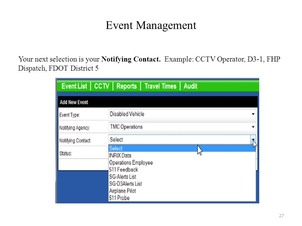 Event Management Your next selection is your Notifying Contact.