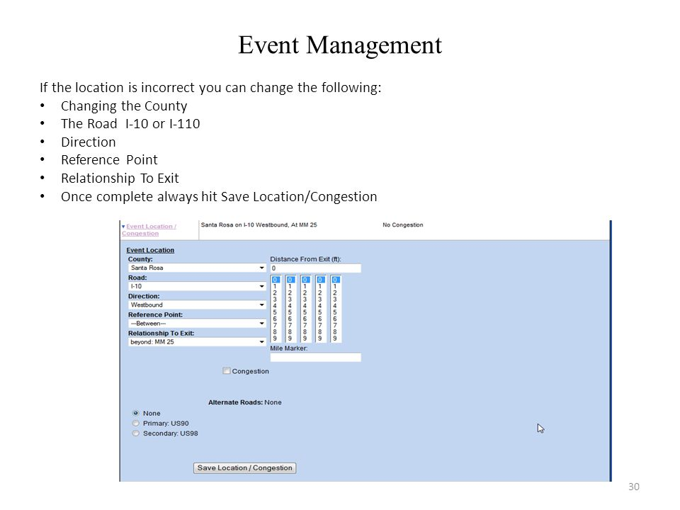 Event Management If the location is incorrect you can change the following: Changing the County. The Road I-10 or I-110.