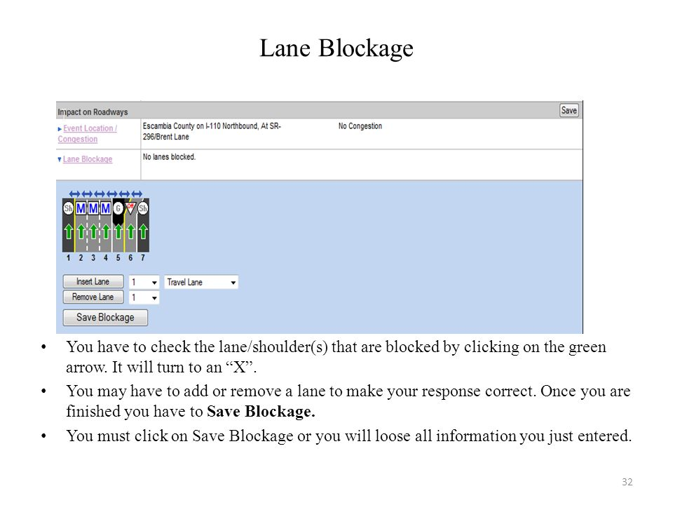Lane Blockage You have to check the lane/shoulder(s) that are blocked by clicking on the green arrow. It will turn to an X .