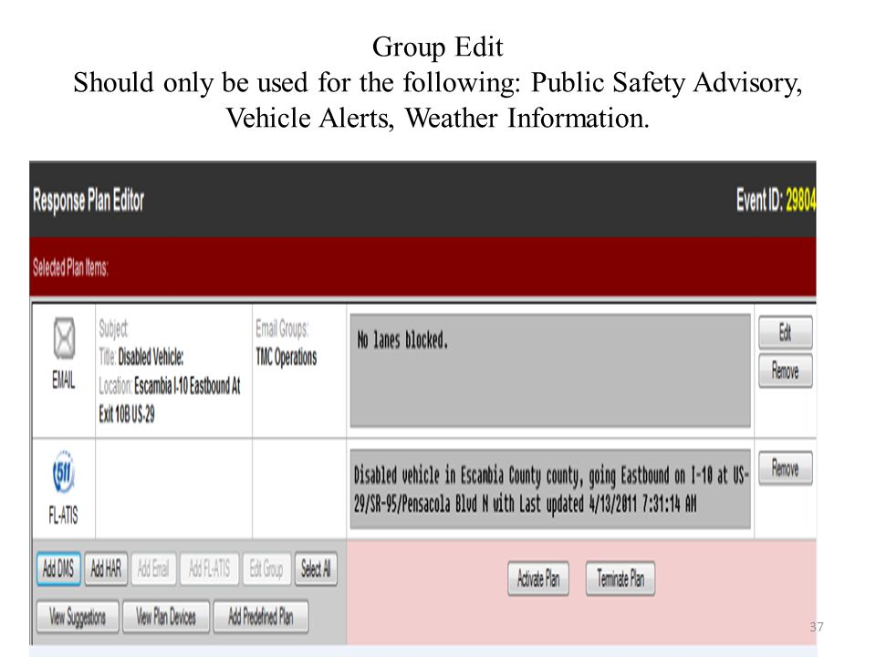 Group Edit Should only be used for the following: Public Safety Advisory, Vehicle Alerts, Weather Information.
