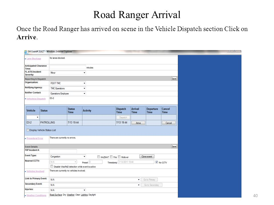 Road Ranger Arrival Once the Road Ranger has arrived on scene in the Vehicle Dispatch section Click on.