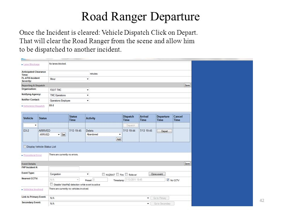 Road Ranger Departure Once the Incident is cleared: Vehicle Dispatch Click on Depart. That will clear the Road Ranger from the scene and allow him.