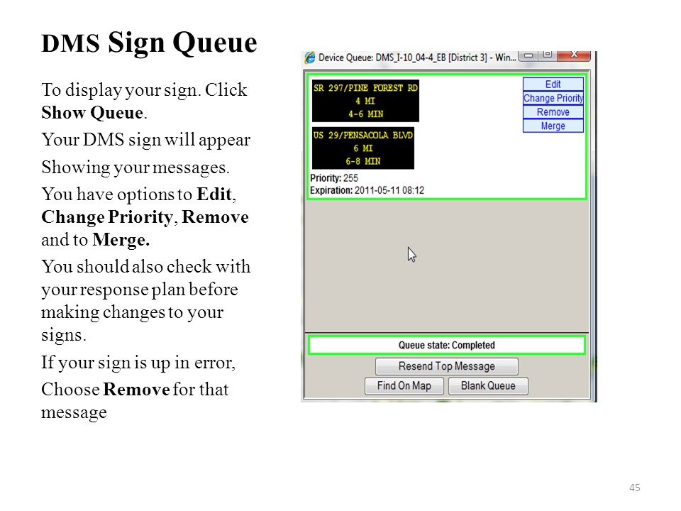 DMS Sign Queue To display your sign. Click Show Queue.