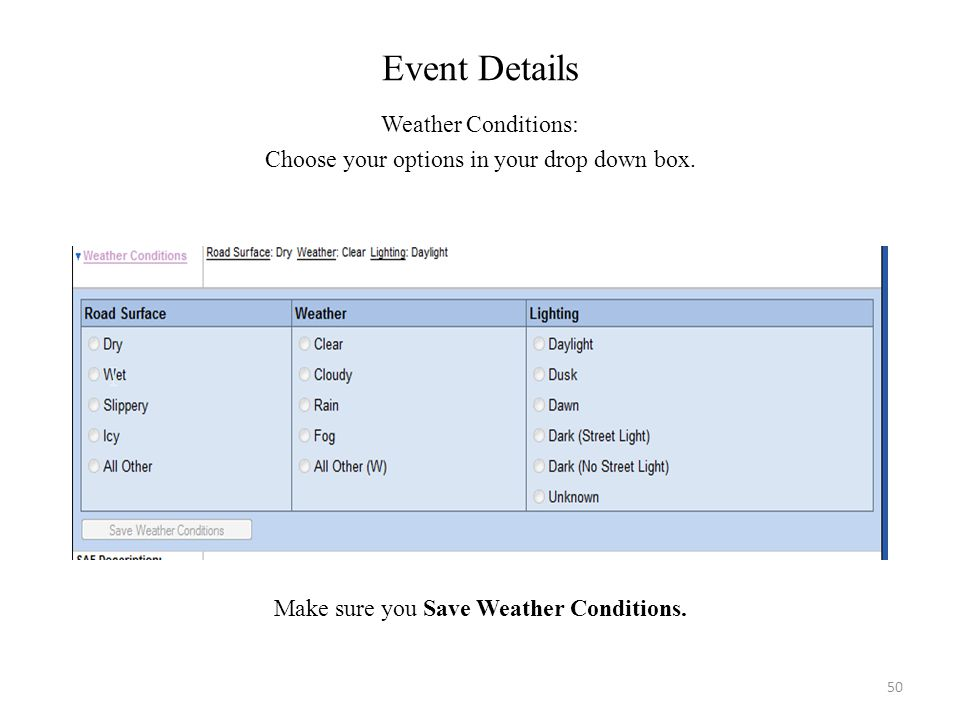 Event Details Weather Conditions: Choose your options in your drop down box.