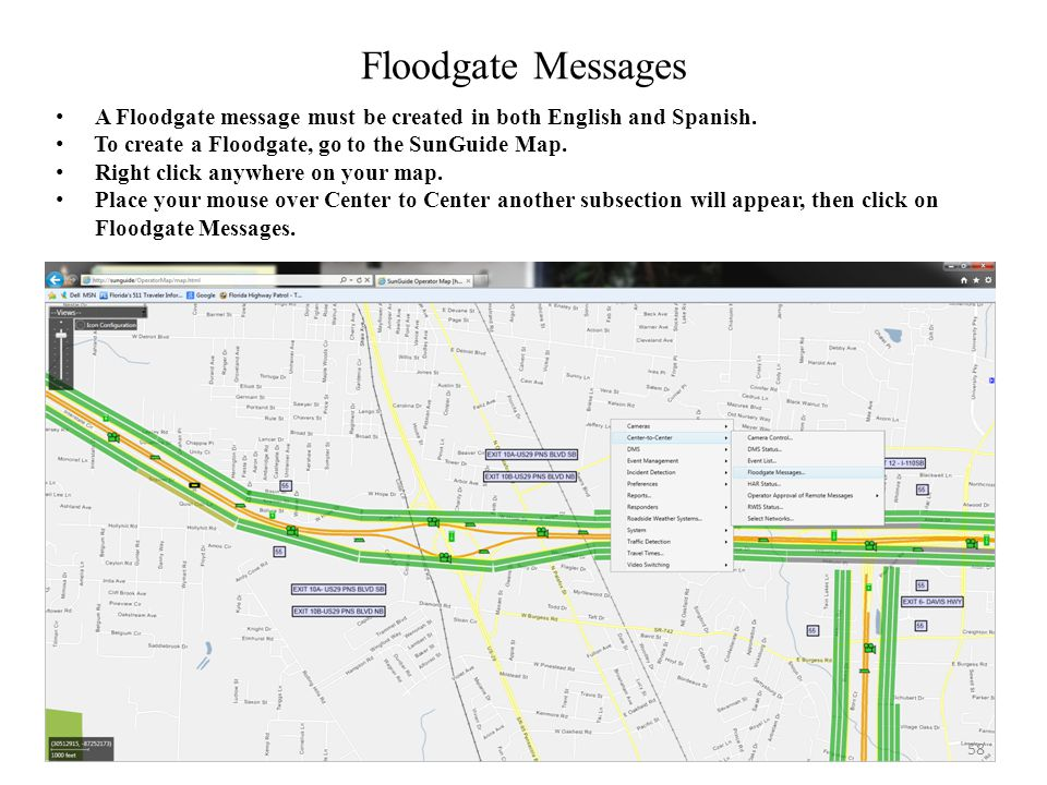 Floodgate Messages A Floodgate message must be created in both English and Spanish. To create a Floodgate, go to the SunGuide Map.