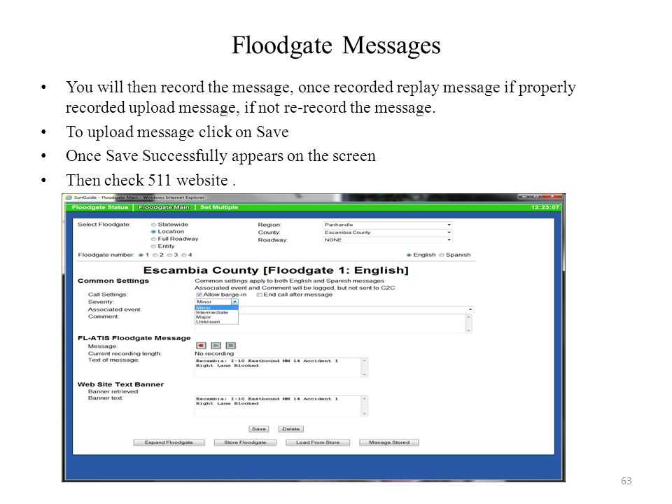 Floodgate Messages You will then record the message, once recorded replay message if properly recorded upload message, if not re-record the message.