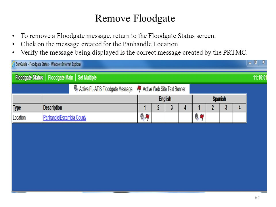 Remove Floodgate To remove a Floodgate message, return to the Floodgate Status screen. Click on the message created for the Panhandle Location.