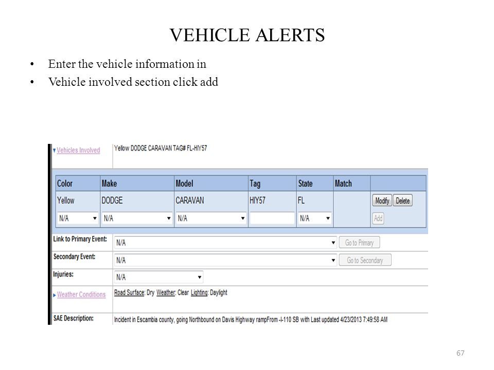 VEHICLE ALERTS Enter the vehicle information in