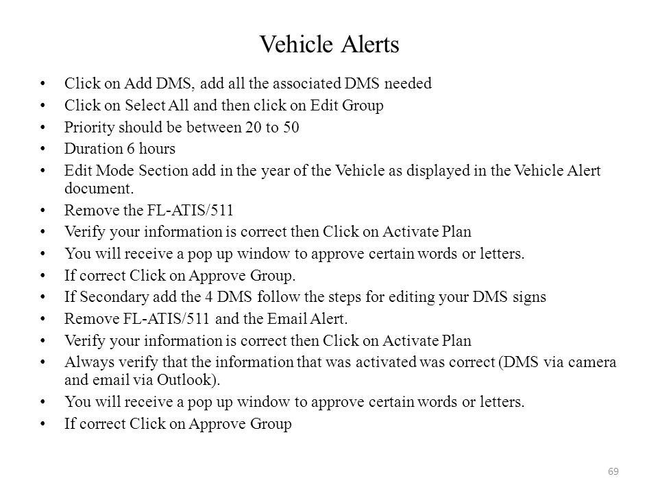 Vehicle Alerts Click on Add DMS, add all the associated DMS needed