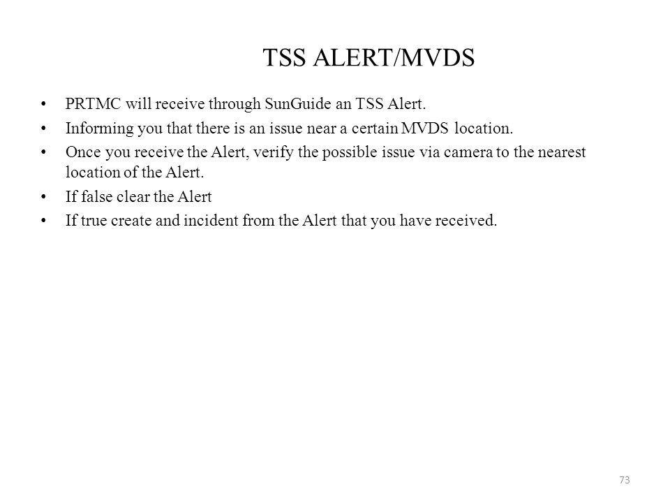 TSS ALERT/MVDS PRTMC will receive through SunGuide an TSS Alert.