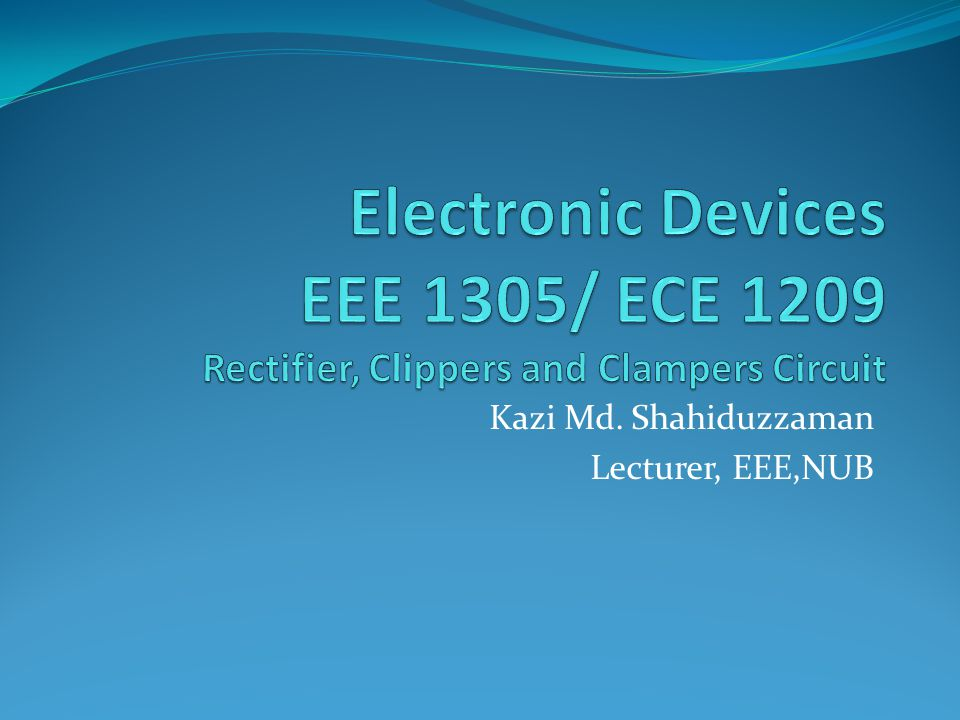 Kazi Md. Shahiduzzaman Lecturer, EEE,NUB