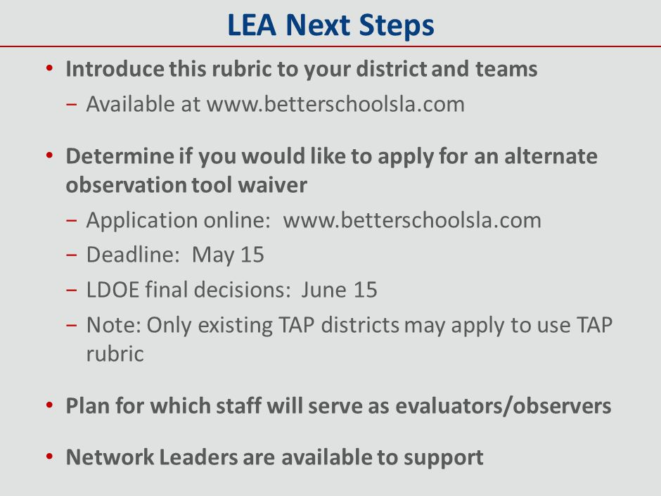 LEA Next Steps Introduce this rubric to your district and teams