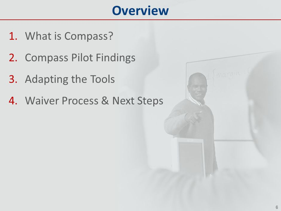 Overview What is Compass Compass Pilot Findings Adapting the Tools