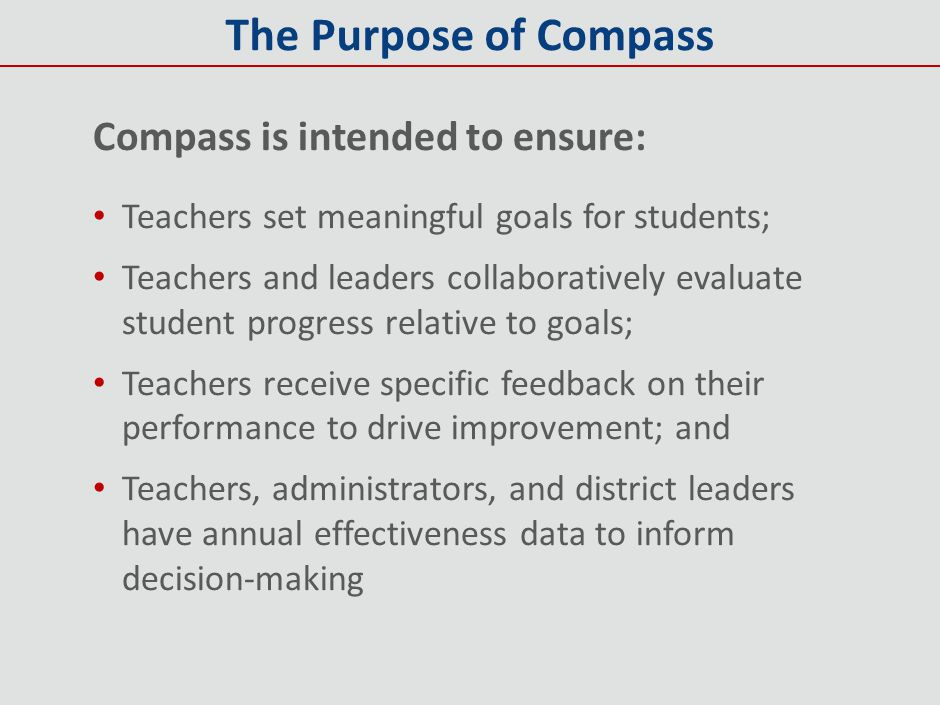 The Purpose of Compass Compass is intended to ensure: