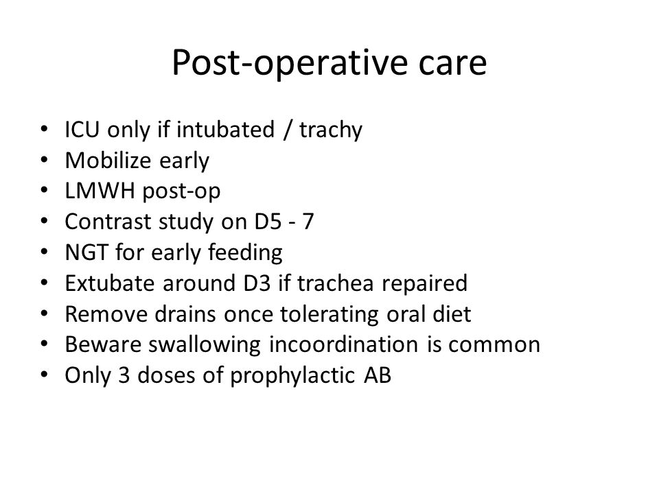 Post-operative care ICU only if intubated / trachy Mobilize early