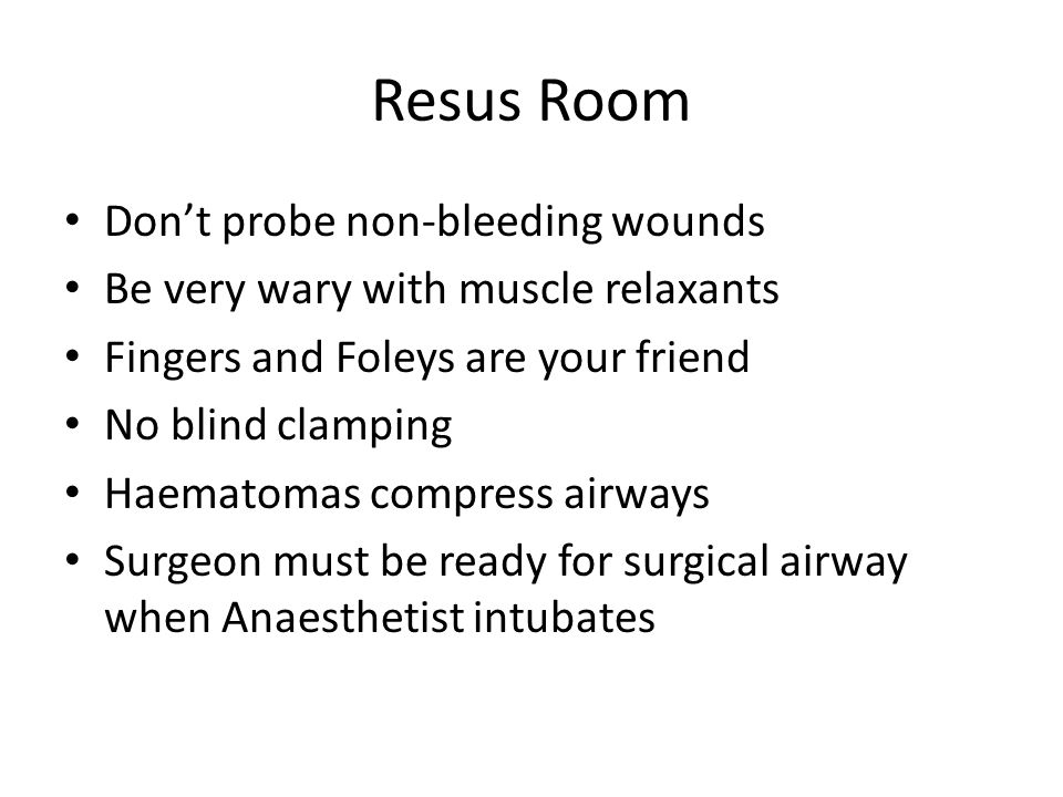 Resus Room Don't probe non-bleeding wounds