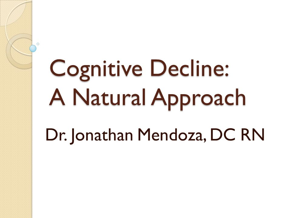 Cognitive Decline: A Natural Approach