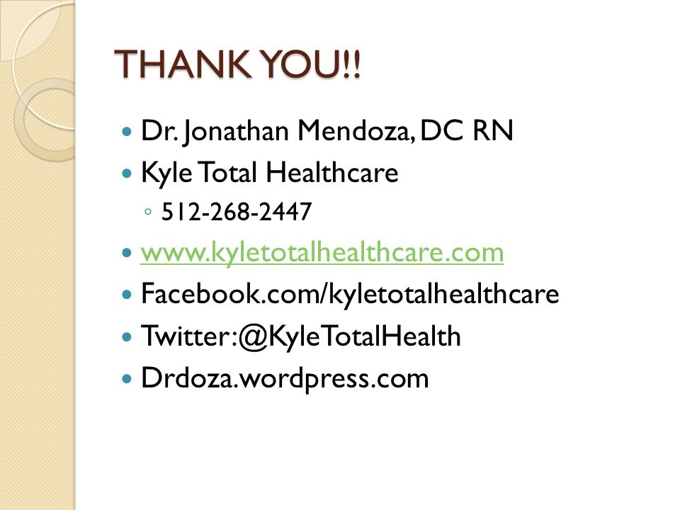 THANK YOU!! Dr. Jonathan Mendoza, DC RN Kyle Total Healthcare