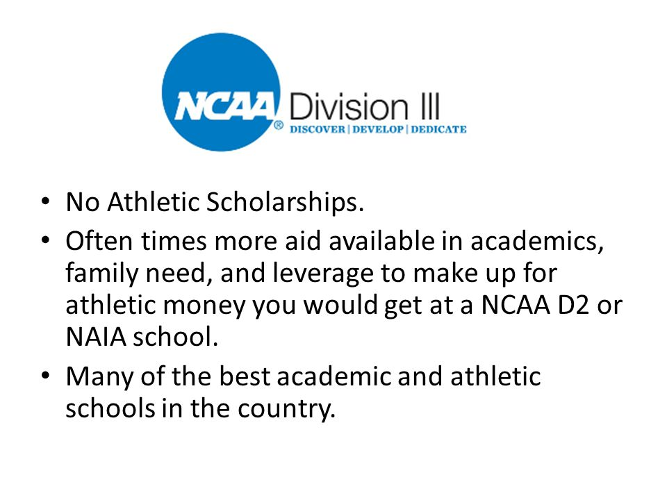 No Athletic Scholarships.