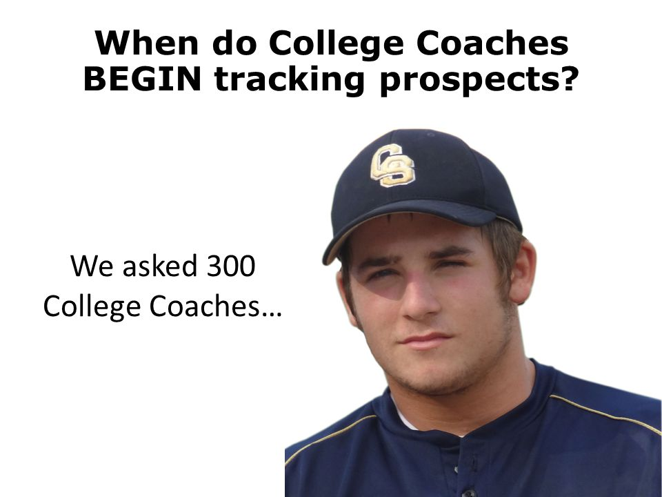 When do College Coaches BEGIN tracking prospects