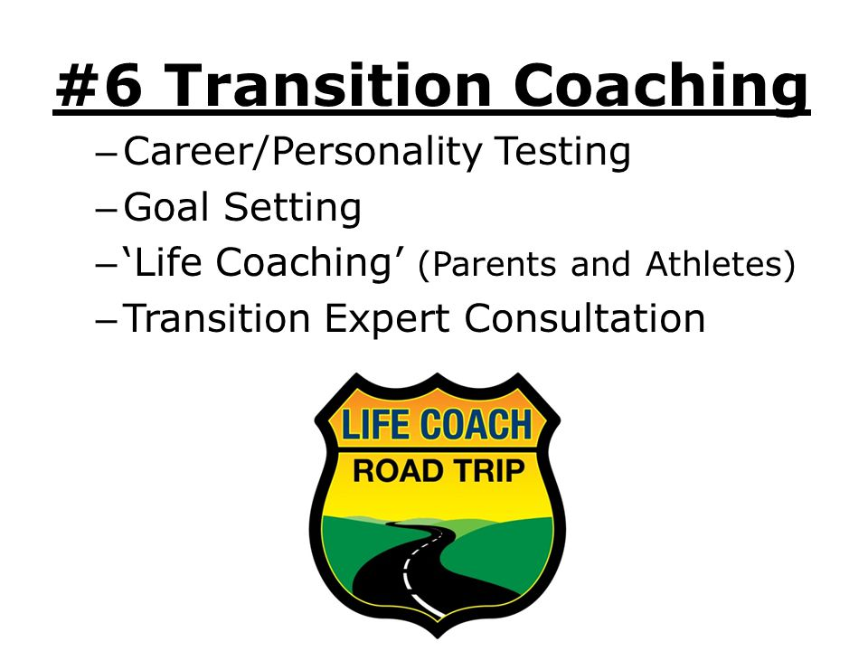 #6 Transition Coaching Career/Personality Testing Goal Setting