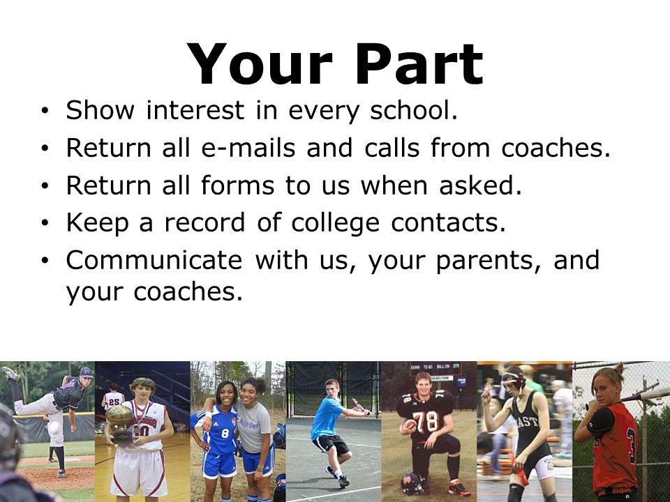 Your Part Show interest in every school.