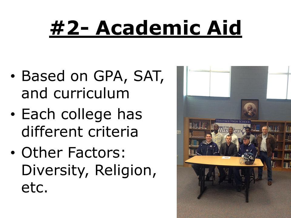 #2- Academic Aid Based on GPA, SAT, and curriculum