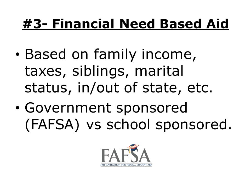 #3- Financial Need Based Aid