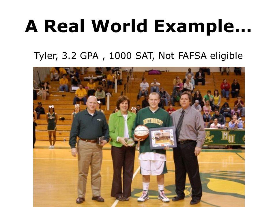 Tyler, 3.2 GPA , 1000 SAT, Not FAFSA eligible