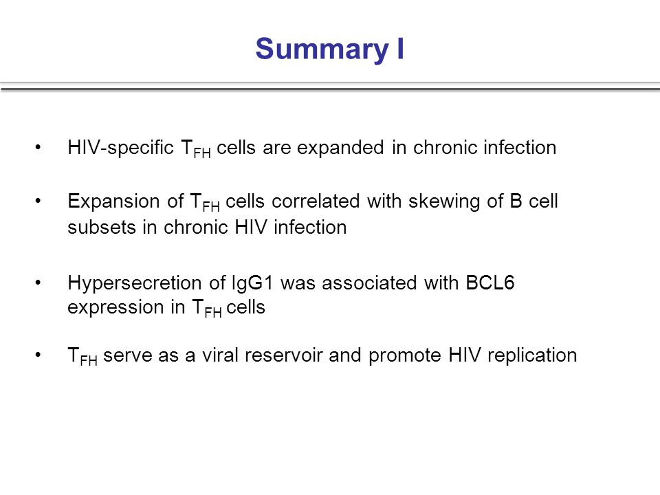 Summary I HIV-specific TFH cells are expanded in chronic infection