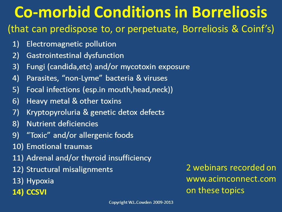 Co-morbid Conditions in Borreliosis (that can predispose to, or perpetuate, Borreliosis & Coinf's)