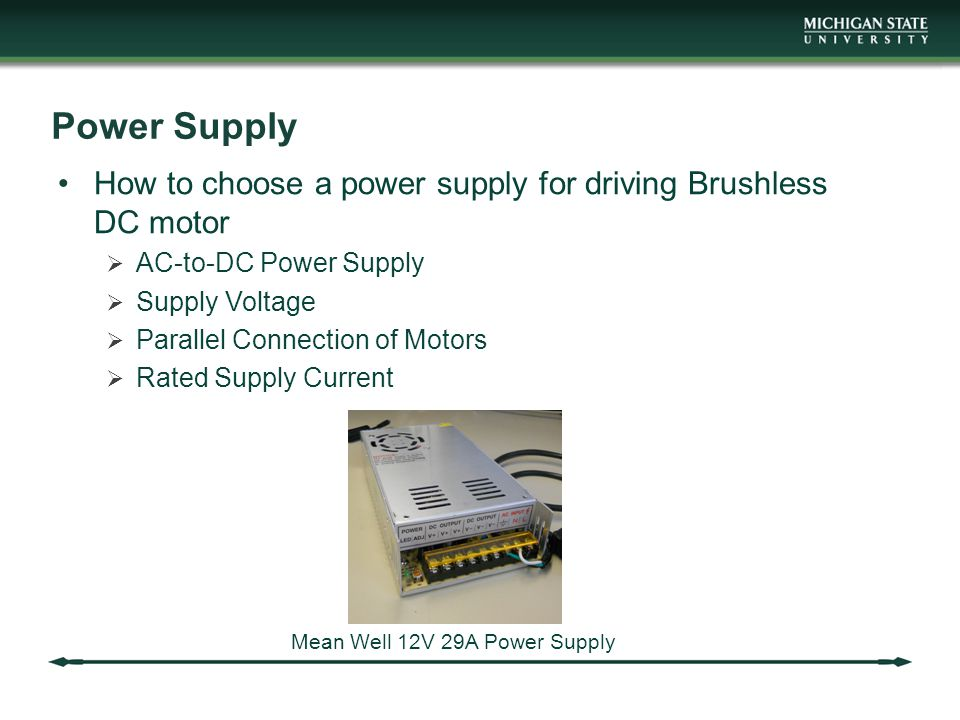Power Supply How to choose a power supply for driving Brushless DC motor. AC-to-DC Power Supply. Supply Voltage.