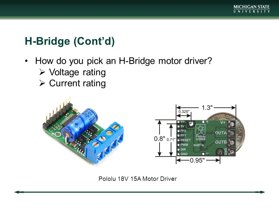 H-Bridge (Cont'd) How do you pick an H-Bridge motor driver