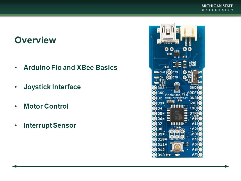Overview Arduino Fio and XBee Basics Joystick Interface Motor Control