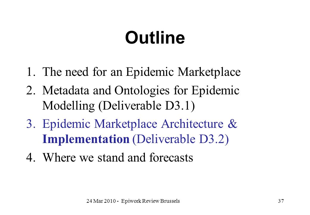 Outline The need for an Epidemic Marketplace