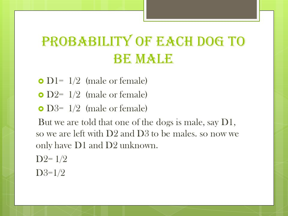 PROBABILITY OF EACH DOG to be male