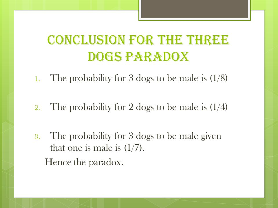 Conclusion for the three dogs paradox