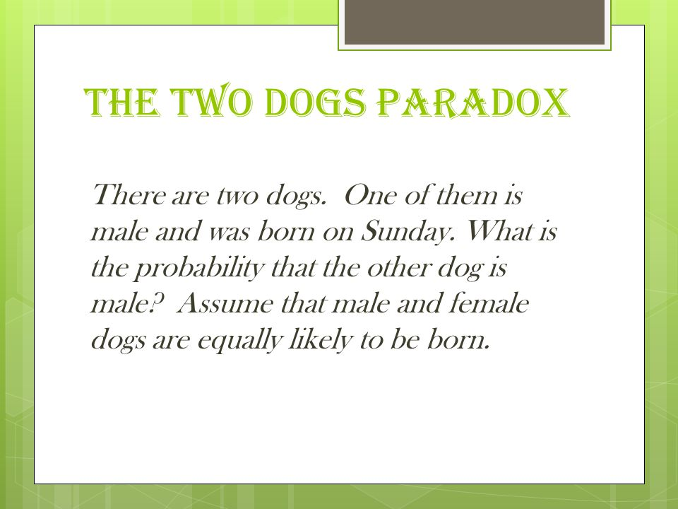 The two dogs paradox