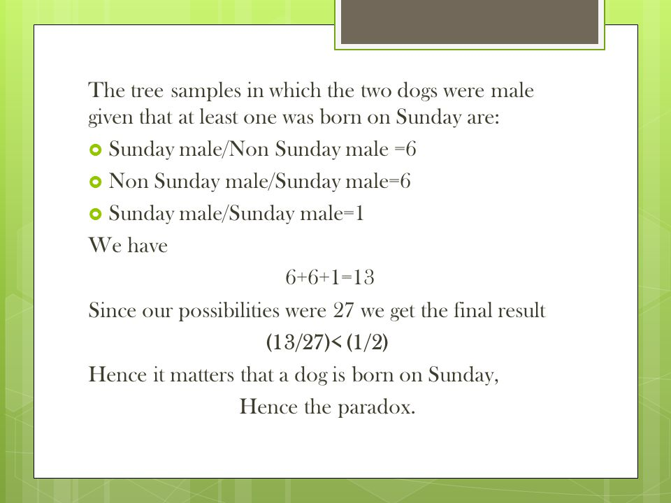 The tree samples in which the two dogs were male given that at least one was born on Sunday are: