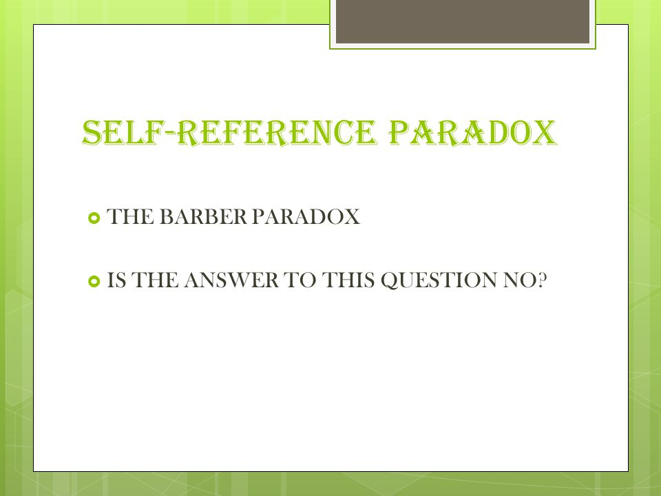 SELF-REFERENCE PARADOX