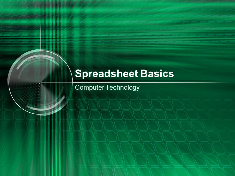 Spreadsheet Basics Computer Technology