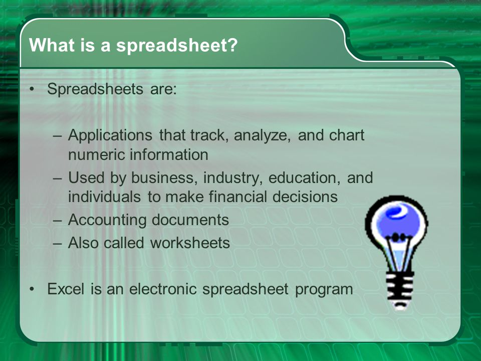 What is a spreadsheet Spreadsheets are: