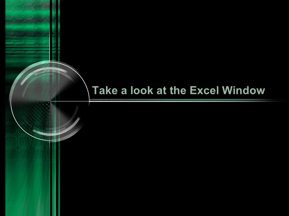 Take a look at the Excel Window