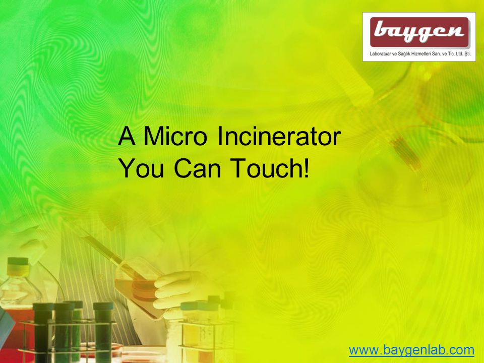 A Micro Incinerator You Can Touch!