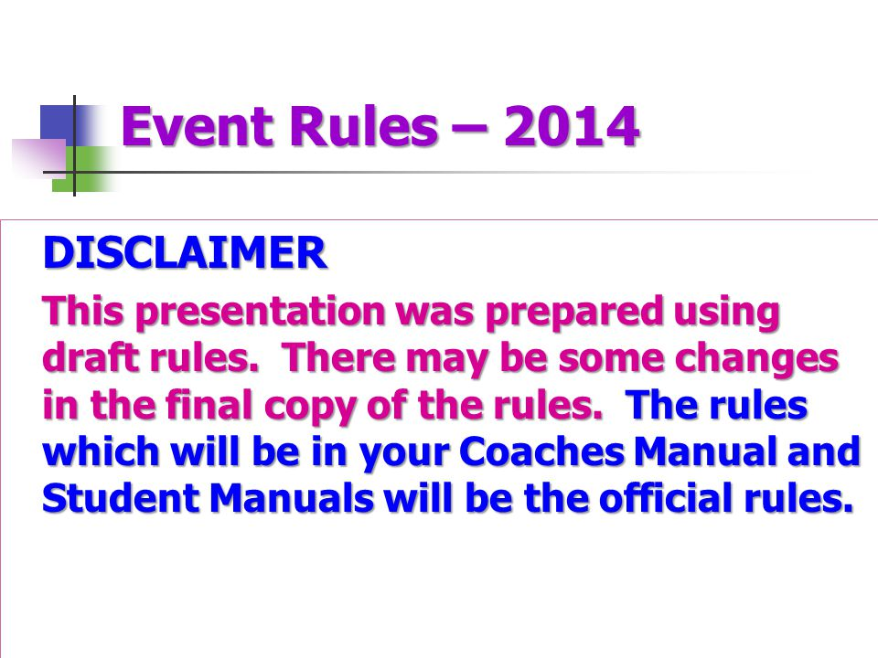 Event Rules – 2014 DISCLAIMER